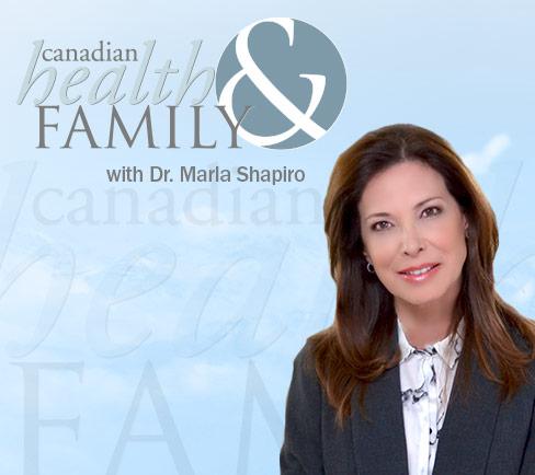 canadian health & family with dr marla shapiro